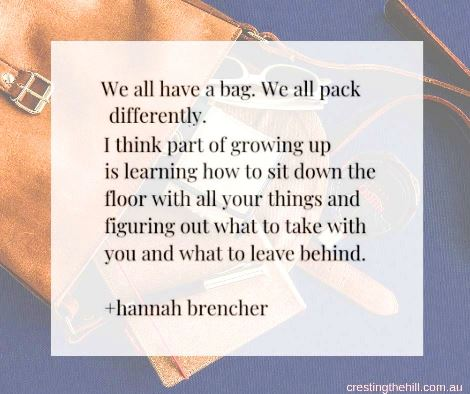 We all have a gag that we pack differently. We need to figure out what to take out and what to keep as we grow older. Hannah Brencher #lifequotes