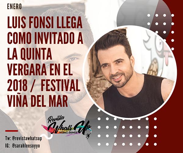 Luis-Fonsi- invitado-Quinta-Vergara-2018-Festival-Viña-del-Mar
