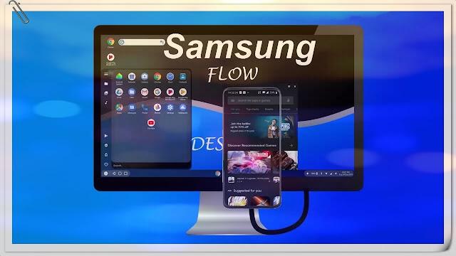 شرح Samsung Flow