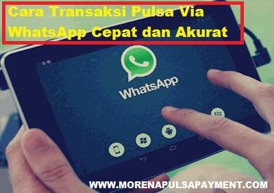 Cara Transaksi Morena Pulsa Via WhatsApp Cepat dan Akurat