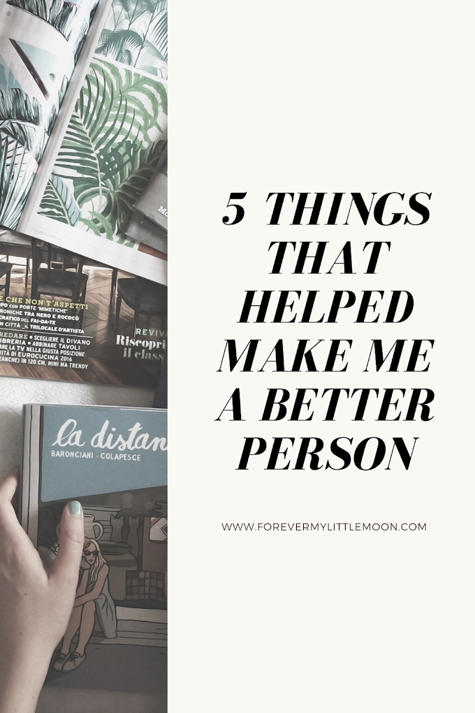5 Things That Helped Make Me A Better Person