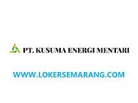 Lowongan Kerja Semarang Administrasi Umum di PT Kusuma Energi Mentari