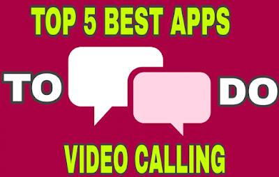 Best Apps To Do Video Callings In 2019