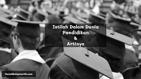 Kumpulan Istilah Dalam Dunia Pendidikan Di Indonesia