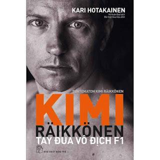 KIMI RÄIKKÖNE - Tây Đua Vô Địch F1 ebook PDF EPUB AWZ3 PRC MOBI