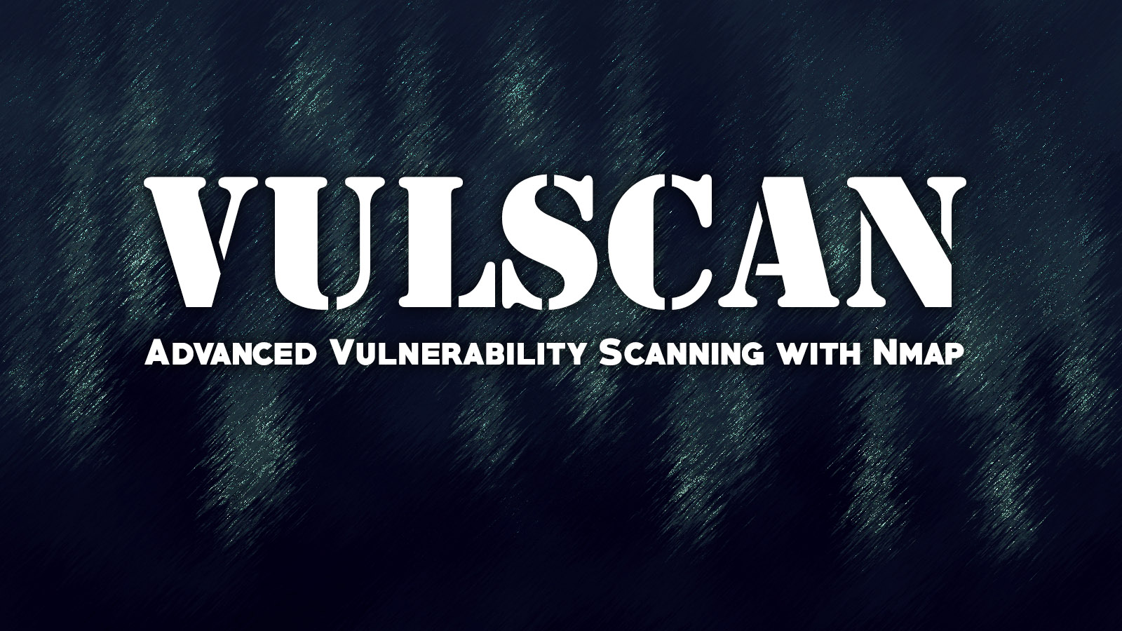 Vulscan - Advanced Vulnerability Scanning with Nmap