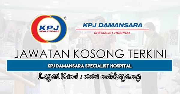 Jawatan Kosong Terkini 2019 di KPJ Damansara Specialist Hospital