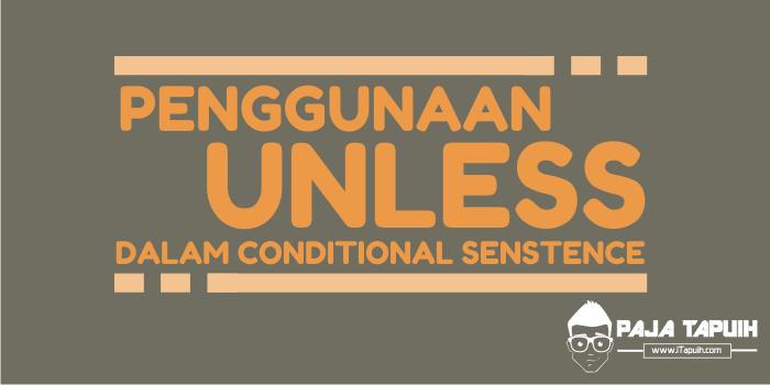 Cara Menggunakan Unless Dalam Conditional Sentence