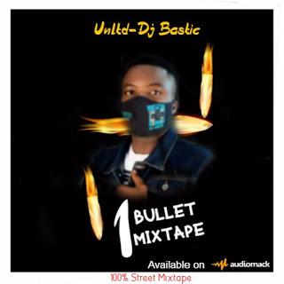 🔥HOT MIX: Dj Bastic - 1 Bullet Mixtape