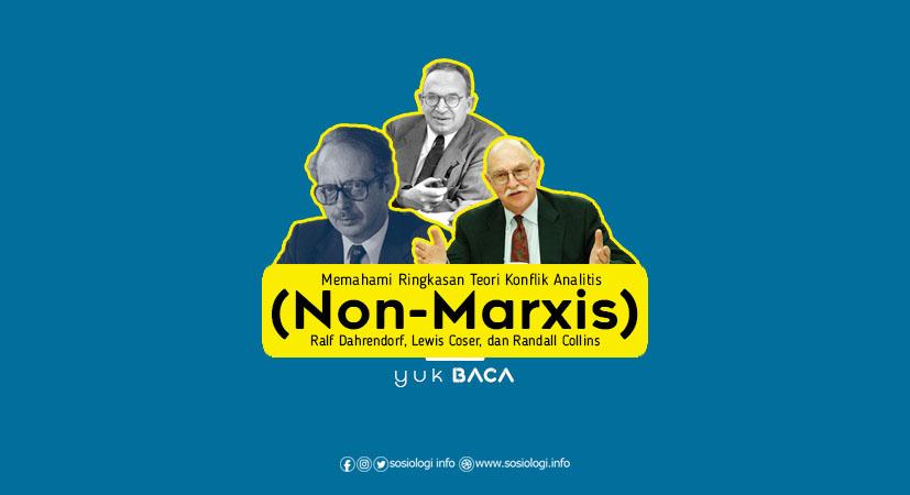 Memahami Ringkasan Teori Konflik Analitis (Non-Marxis) : Ralf Dahrendorf, Lewis Coser, dan Randall Collins