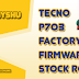 TECNO P703 FIRMWARE(FLASH FILE) / STOCK ROM SIGNED TESTED 100%
