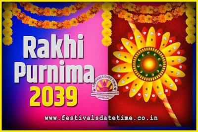 2039 Rakhi Purnima Date and Time, 2039 Rakhi Purnima Calendar