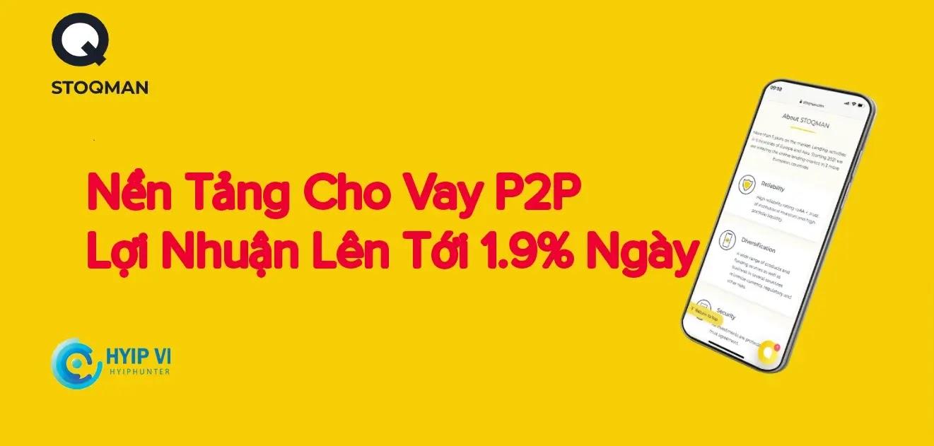 Stoqman-Nền tảng cho vay P2P lợi nhuận 1.9 % mỗi ngày