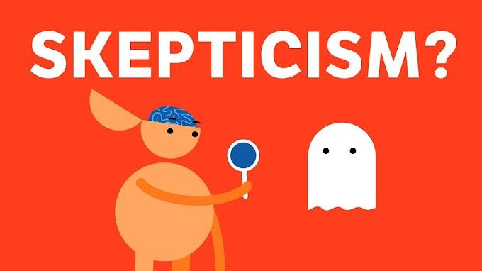 Epistemology: The Problem of Skepticism   THE SCIENTIFIC GUY