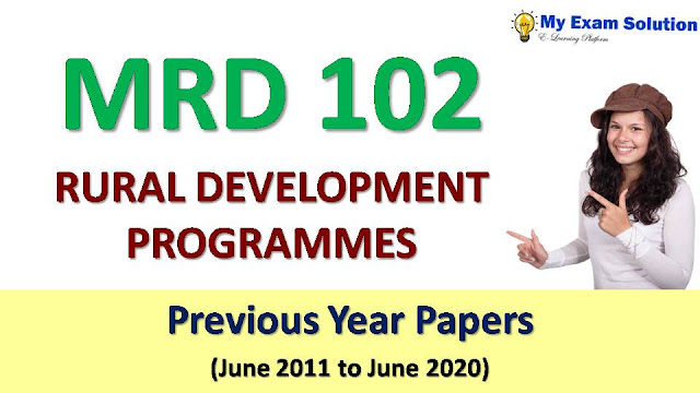 MRD 102 RURAL DEVELOPMENT PROGRAMMES Previous Year Papers