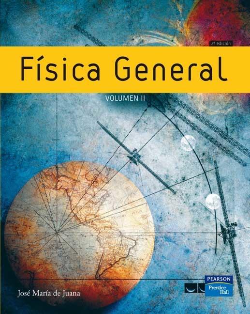 Física General: Volumen II, 2da Edición – José María De Juana