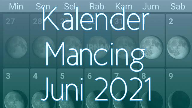 Kalender Mancing Bulan Juni 2021 Lengkap Waktu dan Fase BulanKalender Mancing Bulan Juni 2021 Lengkap Waktu dan Fase Bulan