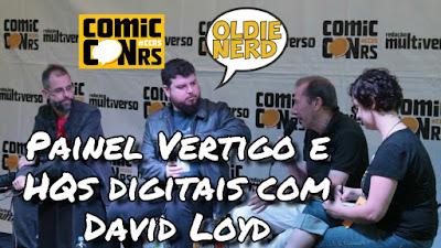 comiccon rs, painel, david Lloyd, quadrinhos, vertigo
