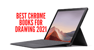 10 Best Chrome Books For Drawing 2021 [Best laptops Buyer's Guide]