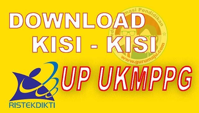 Download Kisi-kisi Soal UP UKMPPG Tahun 2021 Lengkap