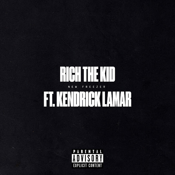 Rich The Kid - New Freezer (feat. Kendrick Lamar) - Single Cover