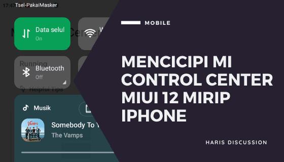 Mencicipi Mi Control Center Miui 12 Mirip Iphone