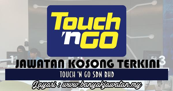 Jawatan Kosong 2017 di Touch 'n Go Sdn Bhd www.banyakjawatan.my