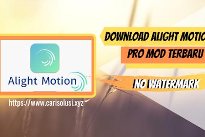 Download Alight Motion Pro MOD APK Versi Terbaru 2020