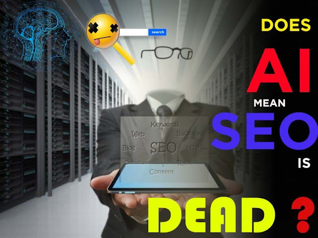 Does Artificial Intelligence Mean SEO is Dead?