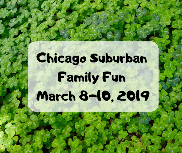 Chicago Suburban Fun March 8-10, 2019