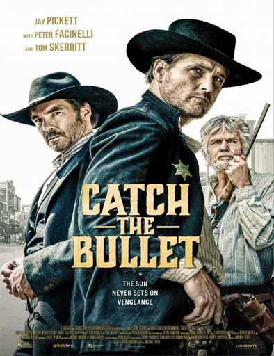 pelicula Catch the Bullet