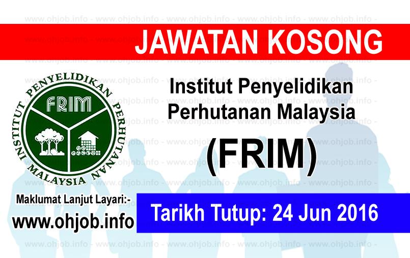 Jawatan Kerja Kosong Institut Penyelidikan Perhutanan Malaysia (FRIM) logo www.ohjob.info jun 2016