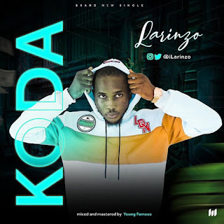 DOWNLOAD MP3: Larinzo - Koda
