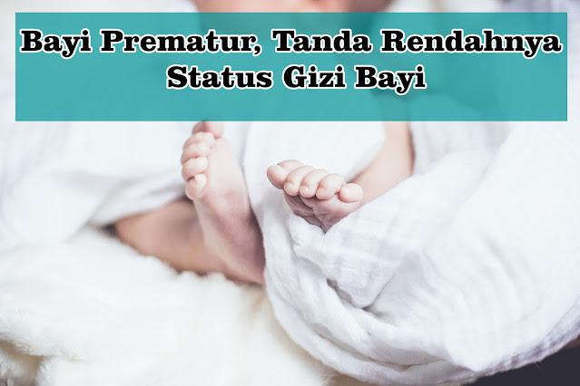 Bayi Prematur, Tanda Rendahnya Status Gizi Bayi?