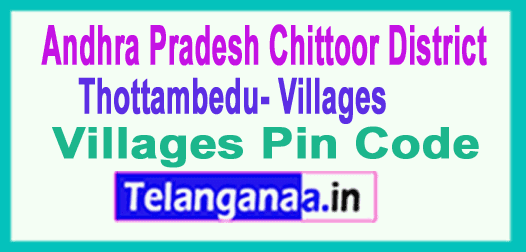 Chittoor District Thottambedu Mandal and Villages Pin Codes in Andhra Pradesh State