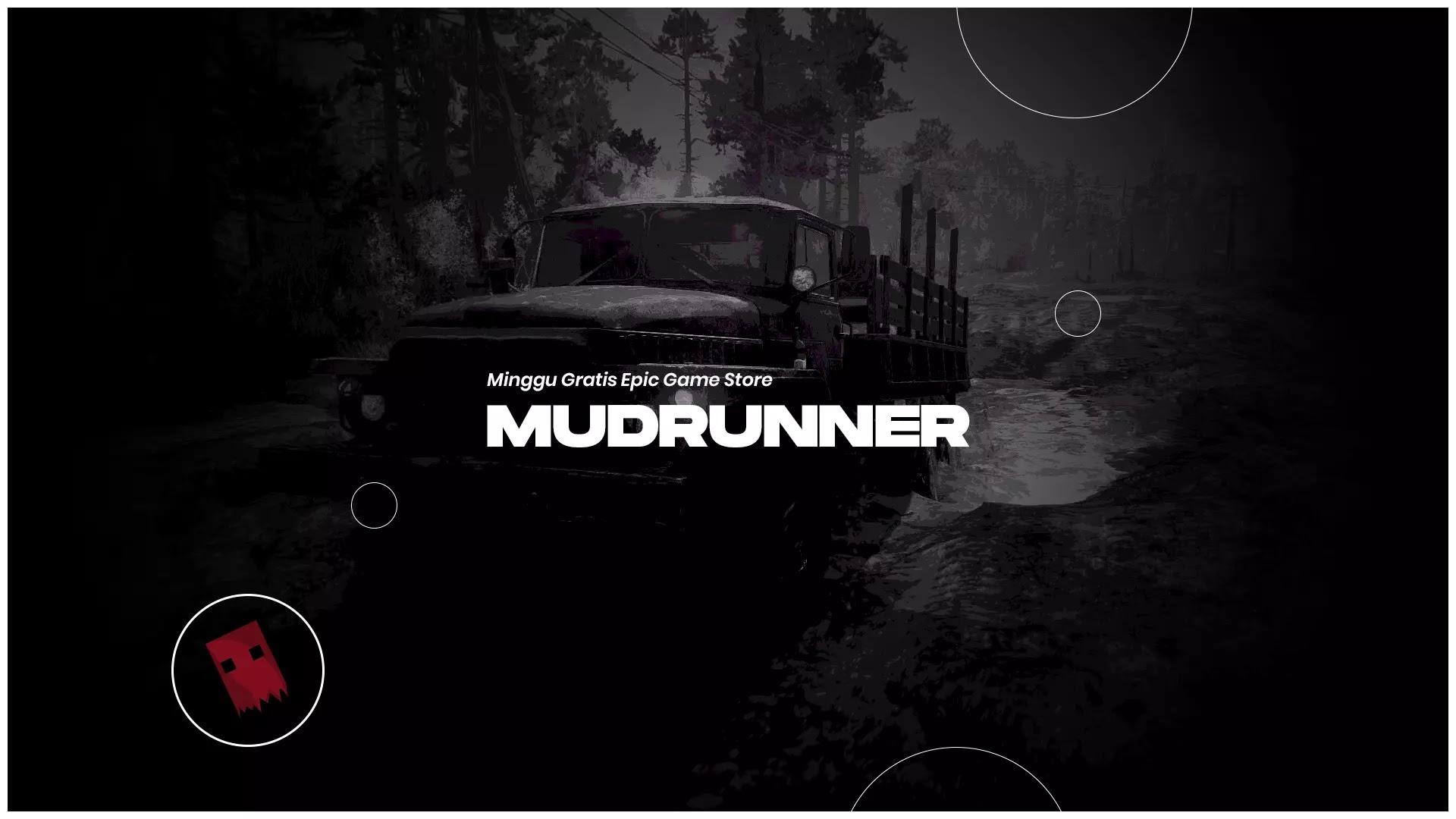 Minggu Gratis Epic Game Store - MudRunner