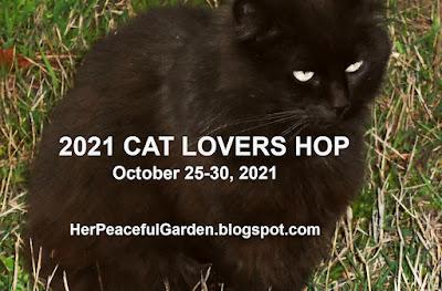 2021 Cat Lovers Hop | HerPeacefulGarden.blogspot.com | October 25-30, 2021