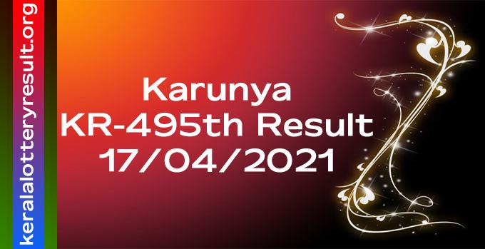 Karunya KR 495 Lottery Result 17-04-2021