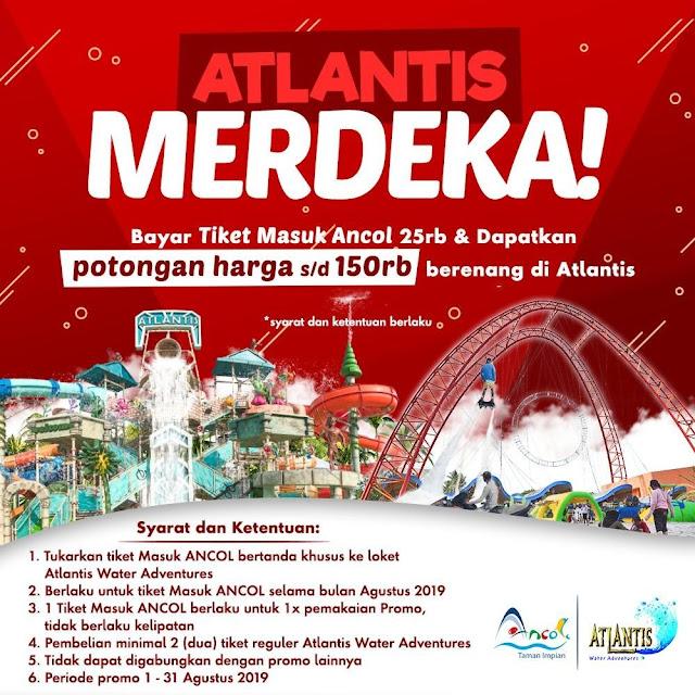 #Ancol - #Promo Merdeka Bayar Tiket Ancol 25K & Diskon Hingga 150K di Atlantis (s.d 31 Agustus 2019)