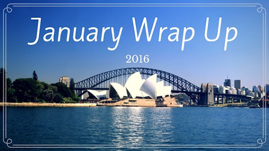 January Wrap Up 2016