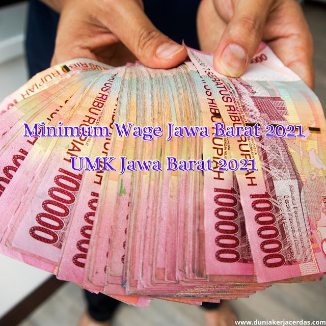 Upah Minimum Kota/Kabupaten (UMK) Jawa Barat 2021