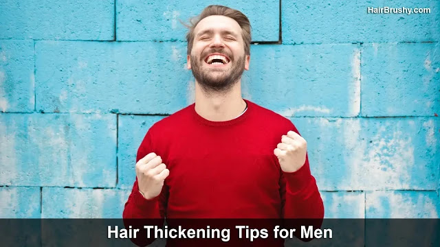 Hair Thickening Tips for Men