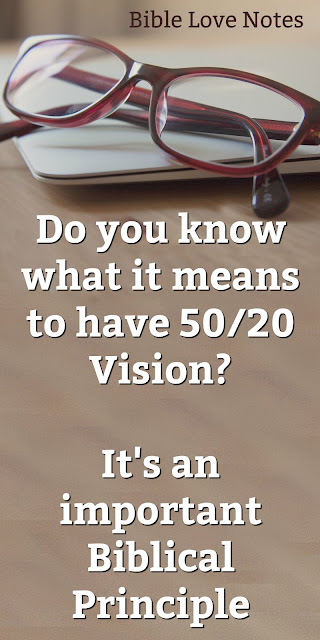 If you don't know what it means to have 50/20 Vision, you'll want to read this encouraging 1-minute devotion. #BibleLoveNotes #Bible