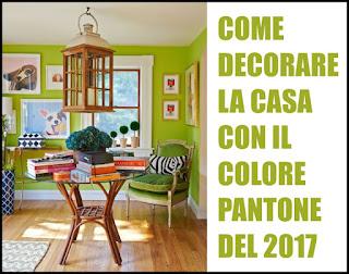 Come Decorare La Casa Con Il Colore Pantone Dell'Anno 2017