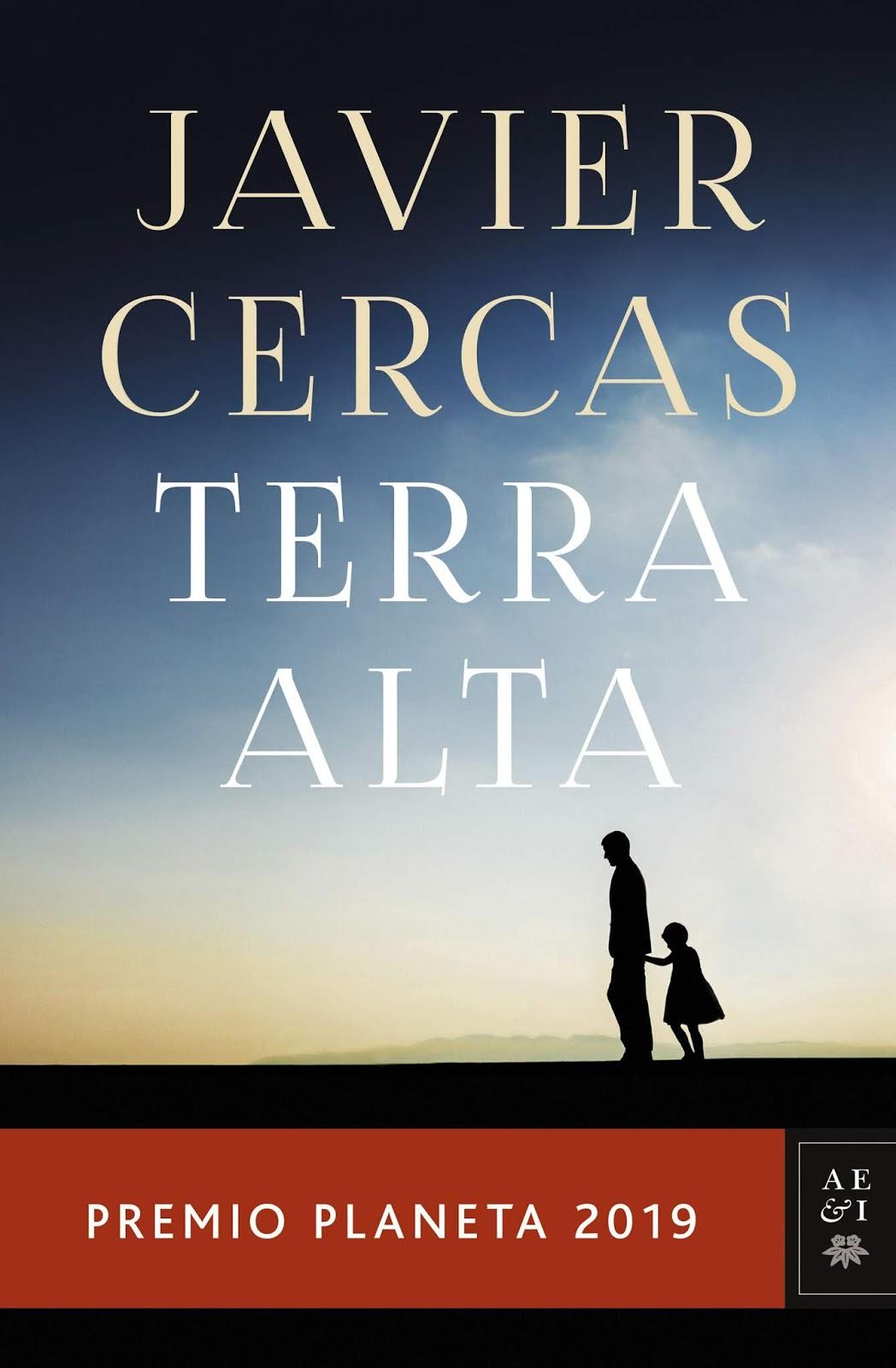 Crítica De Libros Reseña De Terra Alta De Javier Cercas Premio Planeta 2019