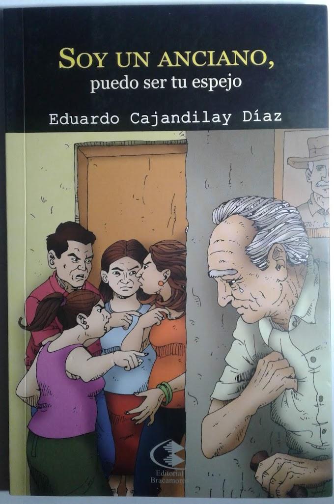 Eduardo Cajandilay Díaz: Soy un anciano, puedo ser tu espejo