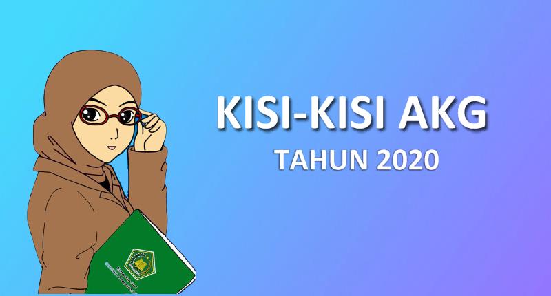 Kisi-kisi Asesmen Kompetensi Guru (AKG) Madrasah Tahun 2020