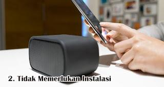 Tidak Memerlukan Instalasi adalah kelebihan dari speaker bluetooth