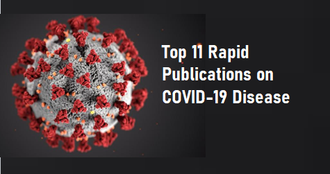 Top 11 Rapid Publications on COVID-19 Disease