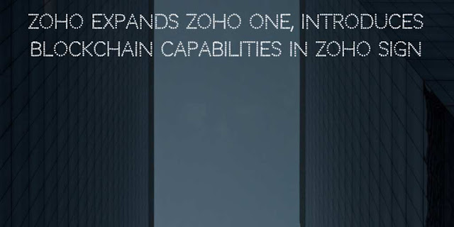 Zoho expands Zoho One, Introduces Blockchain Capabilities in Zoho Sign